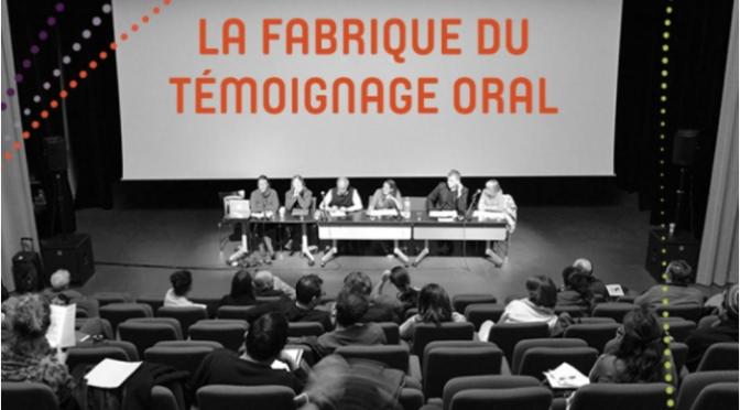 La Fabrique du témoignage oral – retour sur la journée à Villeurbanne (7 juin 2017)